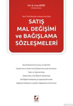 Yeni Türk Borçlar Kanunu'na GöreSatış Mal Değişimi ve Bağışlama Sözleşmeleri