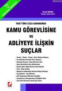 Yeni Türk Ceza KanunundaKamu Görevlisine ve Adliyeye İlişkin Suçlar
