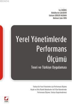 Yerel Yönetimlerde Performans Ölçümü Teori ve Türkiye Uygulaması