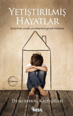 Yetiştirilmiş Hayatlar,Demirhan Kadıoğlu
