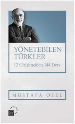 Yönetebilen Türkler-12 Girişimciden 144 Ders