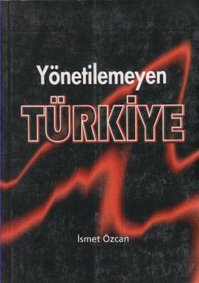 Yönetilemeyen Türkiye