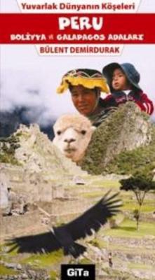 Yuvarlak Dünyanın Köşeleri-4: Peru (Bolivya ve Galapagos Adaları)