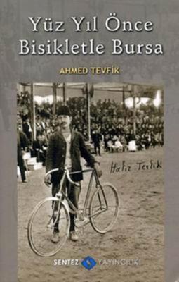 Yüz Yıl Önce Bisikletle Bursa