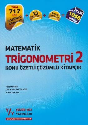 Yüzde Yüz LYS MatematikTrigonometri 2 Konu Özetli Çözümlü Kitapçık