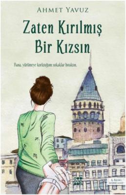 Zaten Kırılmış Bir Kızsın Ahmet Yavuz