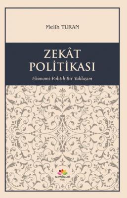 Zekat Politikası - Ekonomi-Politik Yaklaşım