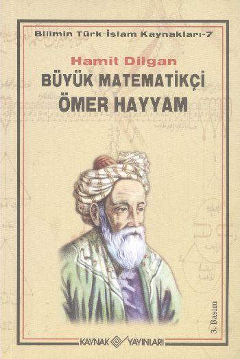 Bilimin Türk Islam Kaynakları 7 Büyük Matematikçi ömer Hayyam Hamit D