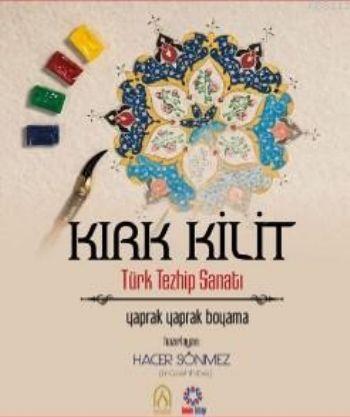 Kırk Kilit Türk Tezhip Sanatı Yaprak Yaprak Boyama Hacer Sönmez