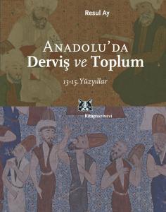 Anadolu'da Derviş ve Toplum
