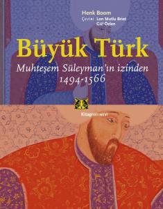 Büyük Türk Muhteşem Süleyman'ın İzinden 1494-1566