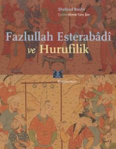 Fazlullah Esterabâdi ve Hurufilik