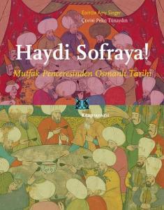 Haydi Sofraya! Mutfak Penceresinden Osmanlı Tarihi