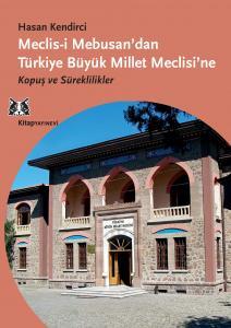 Meclis-i Mebusan'dan Türkiye Büyük Millet Meclisi'ne