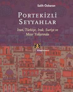 Portekizli Seyyahlar İran, Türkiye, Irak, Suriye ve Mısır Yolarında