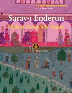 Saray-ı Enderun Topkapı Sarayı'nda Yaşam