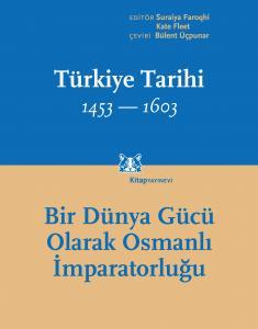Türkiye Tarihi  Cilt 2, 1453-1603 Bir Dünya Gücü Olarak Osmanlı İmparatorluğu
