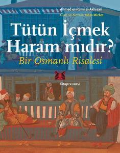 Tütün İçmek Haram mıdır? Bir Osmanlı Risalesi