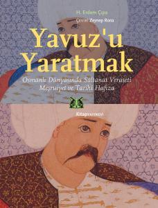 Yavuz'u Yaratmak