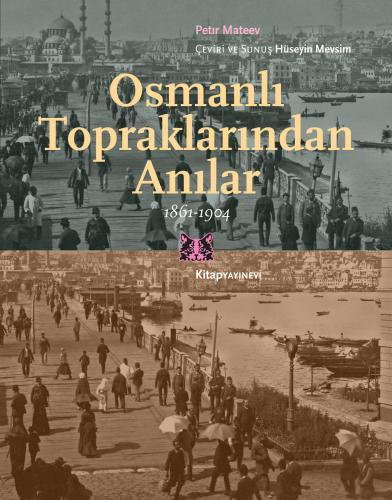Osmanlı Topraklarından Anılar 1861 1904