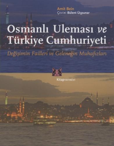 Osmanlı Uleması ve Türkiye Cumhuriyeti %36 indirimli