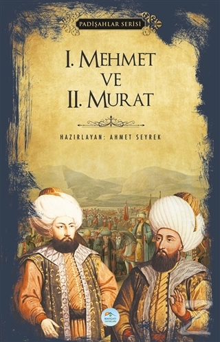 1.Mehmet ve 2.Murat (Padişahlar Serisi)