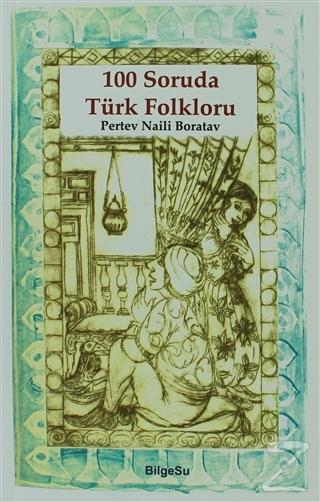 100 Soruda Türk Folkloru Pertev Naili Boratav