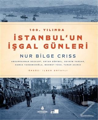 100. Yılında İstanbul'un İşgal Günleri