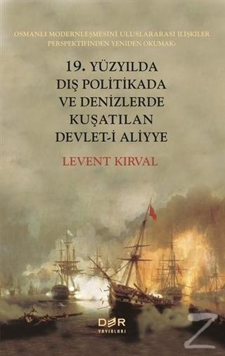 19. Yüzyılda Dış Politikada ve Denizlerde Kuşatılan Devlet-i Aliyye