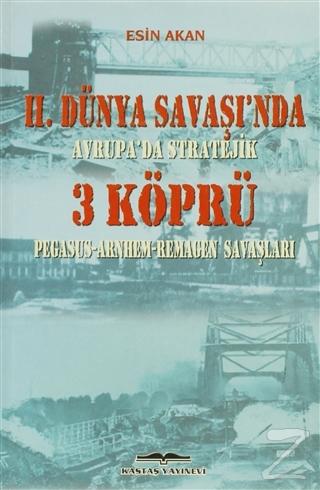 2. Dünya Savaşı'nda Avrupa'da Stratejik 3 Köprü