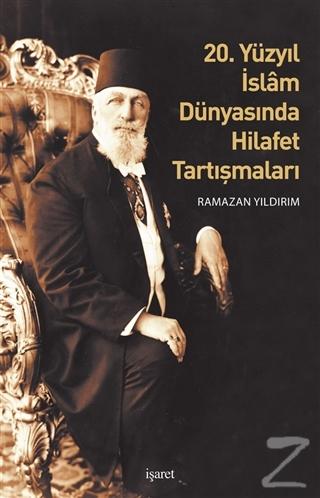 20. Yüzyıl İslam Dünyasında Hilafet Tartışmaları