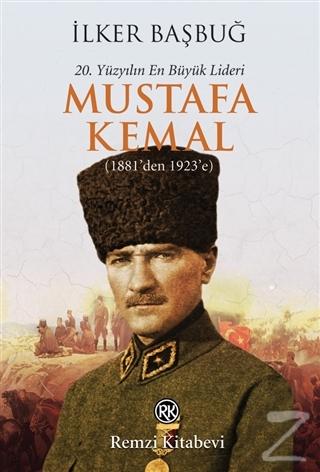 20. Yüzyılın En Büyük Lideri Mustafa Kemal (1881'den 1923'e) %25 indir