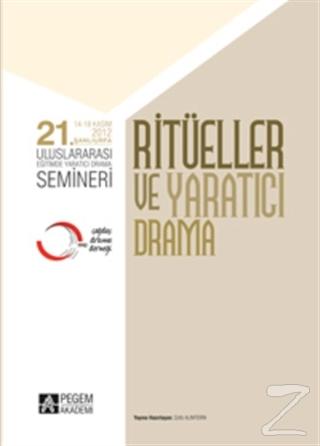 21. Uluslararası Eğitimde Yaratıcı Drama Semineri - Ritüeller ve Yaratıcı Drama