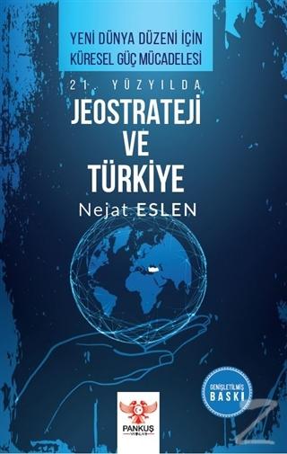 21. Yüzyılda Jeostrateji ve Türkiye
