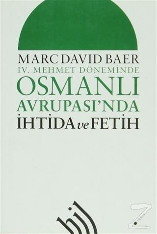 4. Mehmet Döneminde Osmanlı Avrupası'nda İhtida ve Fetih