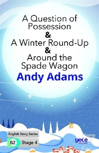A Question of Possession - A Winter Round - Up - Around the Spade Wagon - İngilizce Hikayeler B2 Stage 4