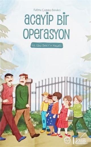Acayip Bir Operasyon – Hz. Ebu Bekir'in Hayatı