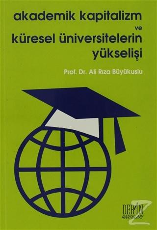 Akademik Kapitalizm ve Küresel Üniversitelerin Yükselişi (Ciltli)