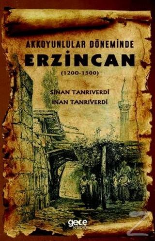 Akkoyunlular Döneminde Erzincan (1200 - 1500)