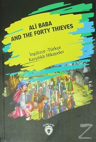 Ali Baba And The Forty Thıeves (İngilizce Türkçe Karşılıklı Hikayeler)