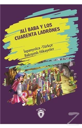 Ali Baba Y Los Cuarenta Ladrones (Ali Baba Ve Kırk Haramiler) İspanyolca Türkçe Bakışımlı Hikayeler