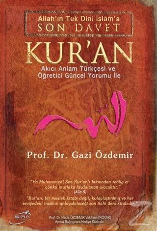 Allah'ın Tek Dini İslama Son Davet Kur'an (Ciltli)