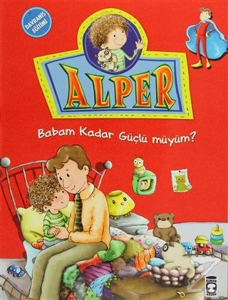 Alper - Babam Kadar Güçlü müyüm?