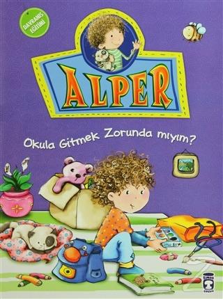 Alper - Okula Gitmek Zorunda mıyım?