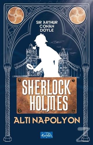 Altı Napolyon - Sherlock Holmes Sir Arthur Conan Doyle