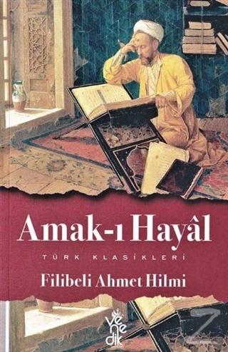 Amak-ı Hayal Filibeli Ahmet Hilmi Efendi