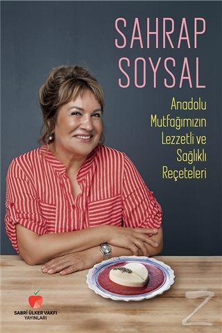 Anadolu Mutfağımızın Lezzetli ve Sağlıklı Reçeteleri (Ciltli)