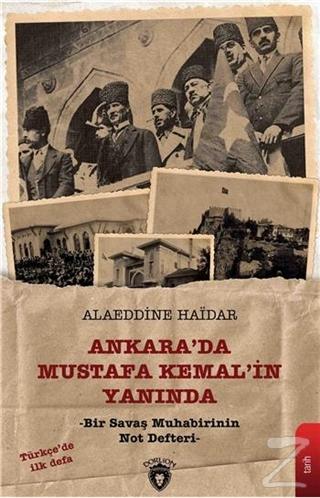 Ankara'da Mustafa Kemal'in Yanında