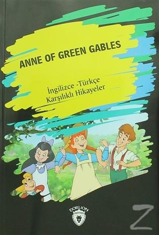 Anne Of Green Gables (İngilizce Türkçe Karşılıklı Hikayeler)