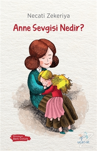 Anne Sevgisi Nedir? Necati Zekeriya
